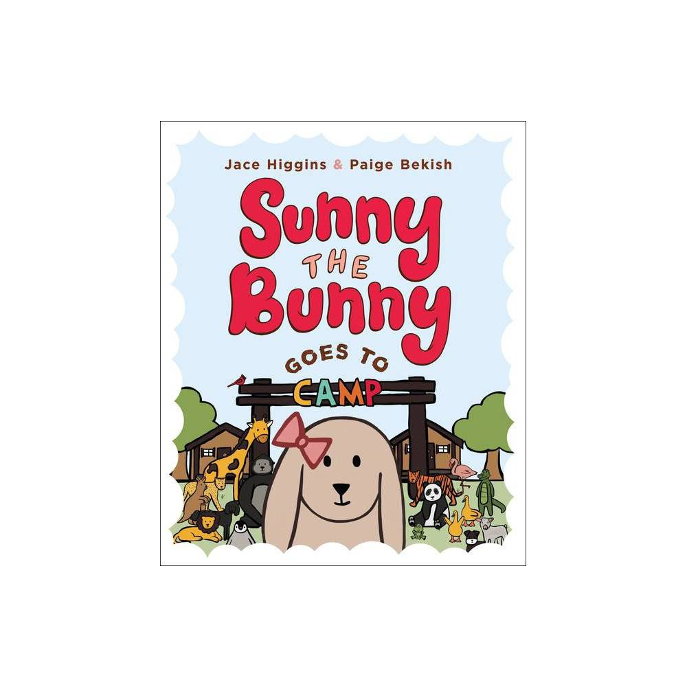 Sunny The Bunny By Jace Higgins Paige Bekish Hardcover