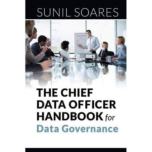 The Chief Data Officer Handbook for Data Governance - by  Sunil Soares (Paperback) - image 1 of 1