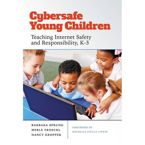 Cybersafe Young Children - by  Barbara Sprung & Merle Froschl & Nancy Gropper (Hardcover) - image 1 of 1
