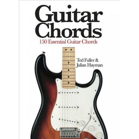 Guitar Chords 150 Essential Guitar Chords Reprint By Ted Fuller