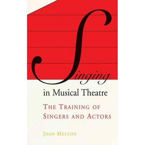 Singing in Musical Theatre - by  Joan Melton (Paperback) - image 1 of 1