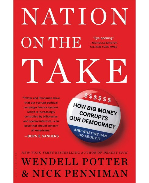 Nation on the Take : How Big Money Corrupts Our Democracy and What We Can Do About It (Reprint) - image 1 of 1