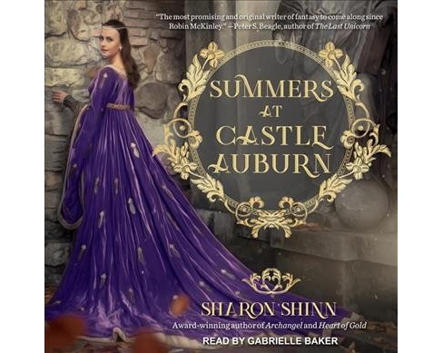 Summers at Castle Auburn -  Unabridged by Sharon Shinn (CD/Spoken Word) - image 1 of 1
