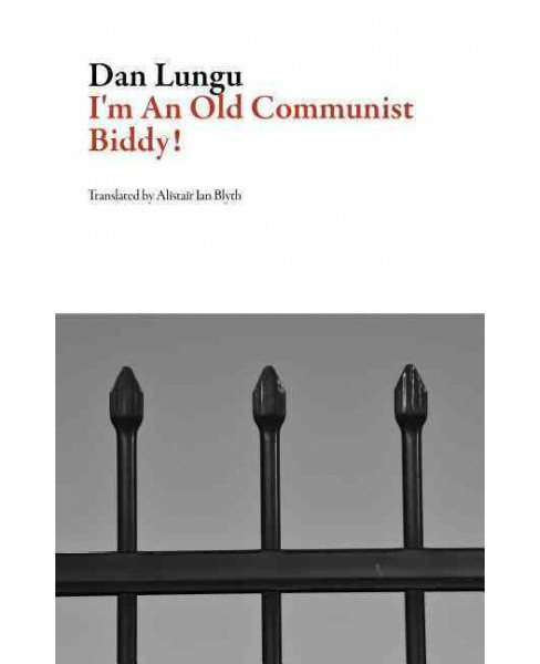 I'm an Old Commie! (Paperback) (Dan Lungu) - image 1 of 1