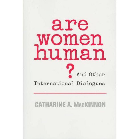 Are Women Human? - by  Catharine A MacKinnon (Paperback) - image 1 of 1