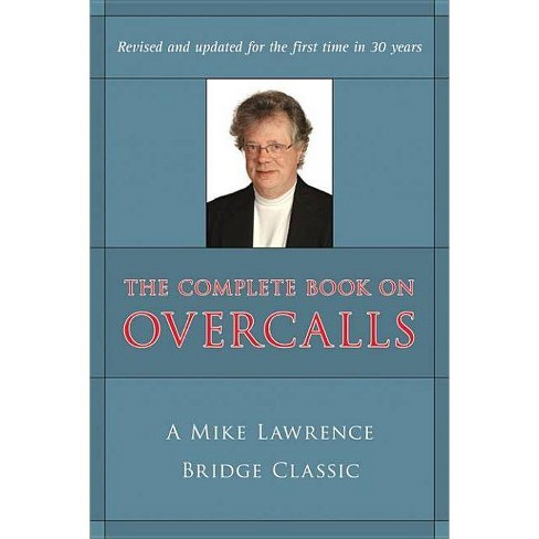 Complete Book on Overcalls at Contract Bridge - by  Mike Lawrence (Paperback) - image 1 of 1