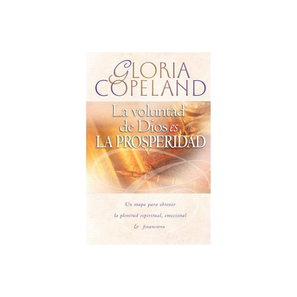 La Voluntad De Dios Es La Prosperidad By Gloria Copeland Paperback