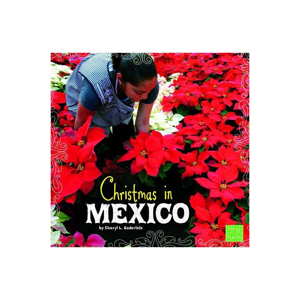Christmas In Mexico Christmas Around The World By Cheryl L Enderlein Hardcover