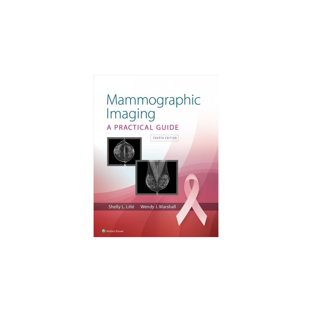 Mammographic Imaging - 4 Har/Psc by Shelly Lille & Wendy Marshall (Hardcover)