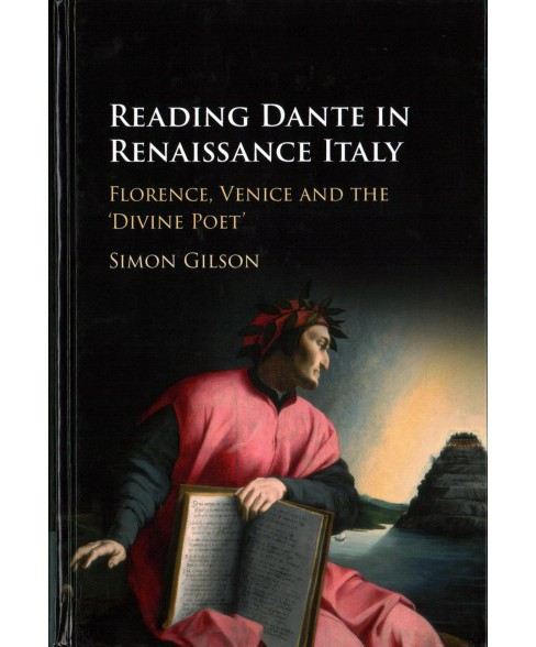 Reading Dante in Renaissance Italy : Florence, Venice and the 'Divine Poet' -  (Hardcover) - image 1 of 1