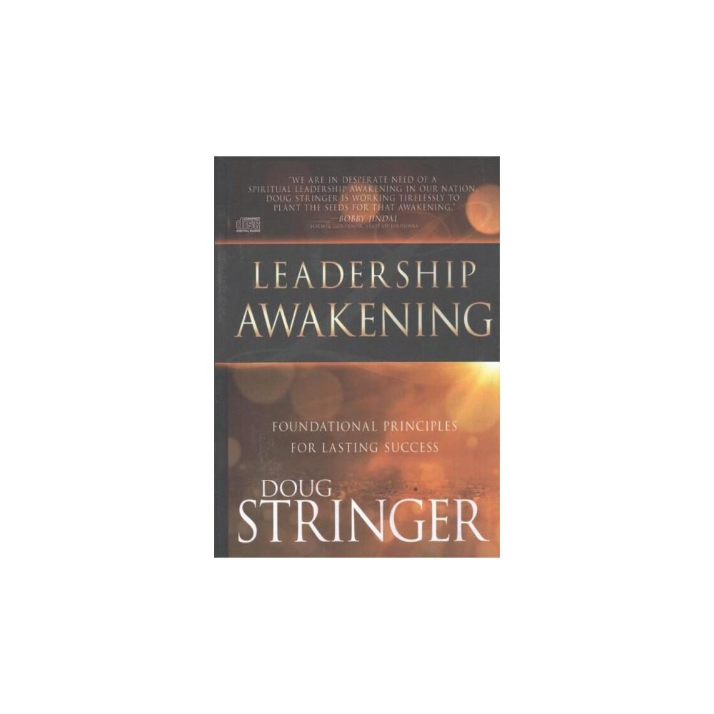Leadership Awakening : Foundational Principles for Lasting Success (CD/Spoken Word) (Doug Stringer)