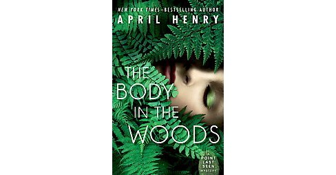 Body in the Woods (Reprint) (Paperback) (April Henry) - image 1 of 1