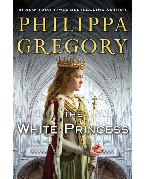 The White Princess (Hardcover) by Philippa Gregory - image 1 of 1