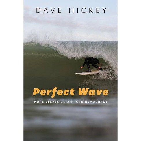 Perfect Wave - by  Dave Hickey (Hardcover) - image 1 of 1