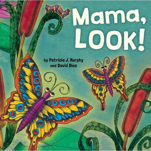 Mama, Look! - by  Patricia Murphy (Hardcover) - image 1 of 1