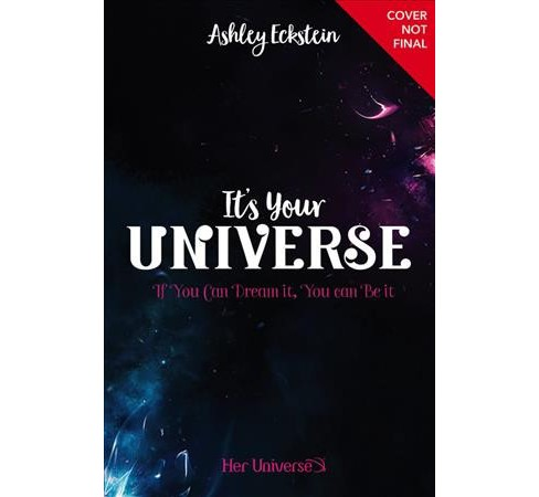 It's Your Universe : You Have the Power to Make It Happen -  by Ashley Eckstein (Hardcover) - image 1 of 1