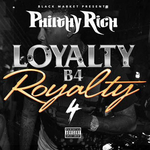 Philthy Rich - Loyalty B4 Royalty 4 (CD) - image 1 of 1