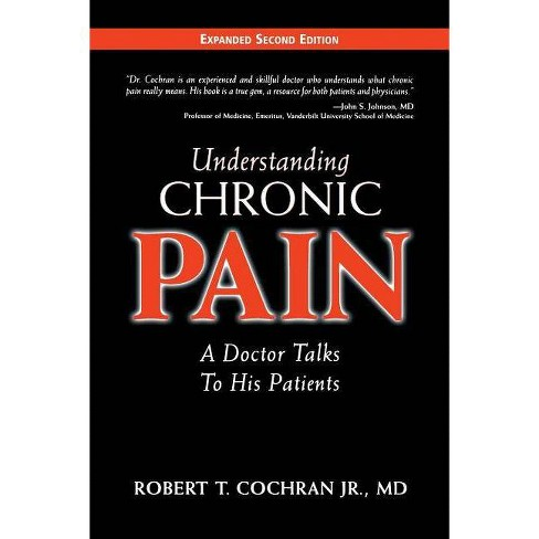 Understanding Chronic Pain - 2 Edition by  Robert T Cochran (Paperback) - image 1 of 1