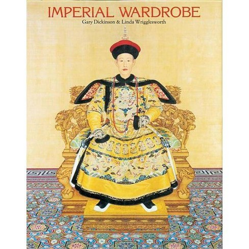 Imperial Wardrobe - by  Gary Dickinson & Linda Wrigglesworth (Hardcover) - image 1 of 1