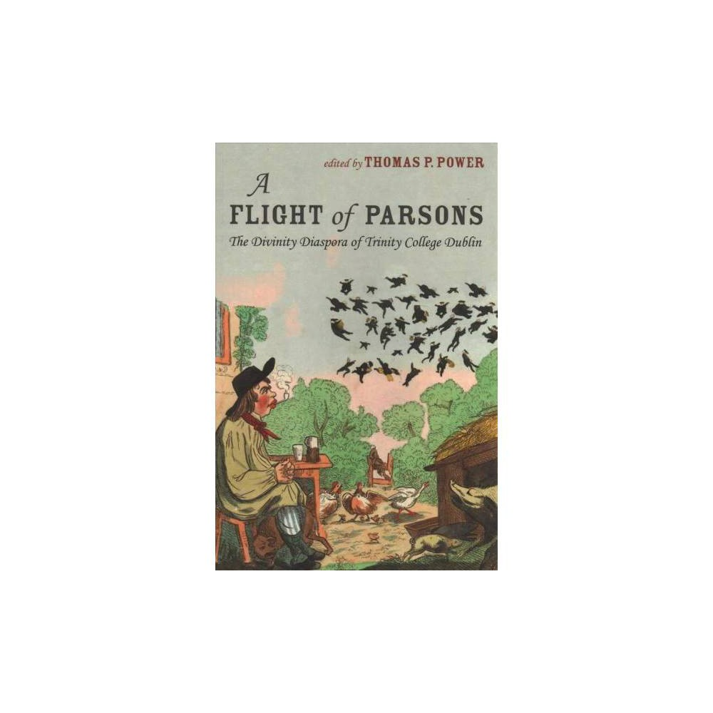 Flight of Parsons : The Divinity Diaspora of Trinity College Dublin - (Paperback)