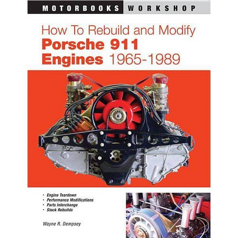 How to Rebuild and Modify Porsche 911 Engines 1965-1989 - (Motorbooks Workshop) by  Wayne Dempsey - image 1 of 1