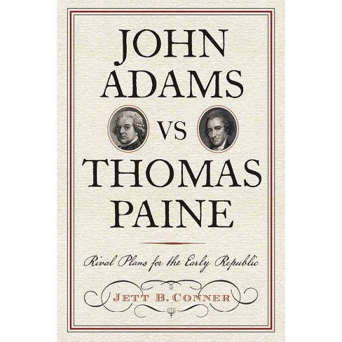 John Adams Vs Thomas Paine - (Journal of the American Revolution Books) by  Jett B Conner (Hardcover) - image 1 of 1
