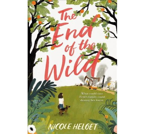 End of the Wild -  by Nicole Helget (Hardcover) - image 1 of 1