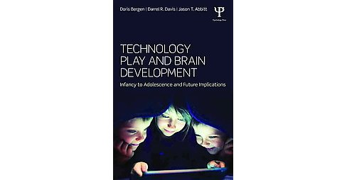 Technology Play and Brain Development : Infancy to Adolescence and Future Implications (Paperback) - image 1 of 1