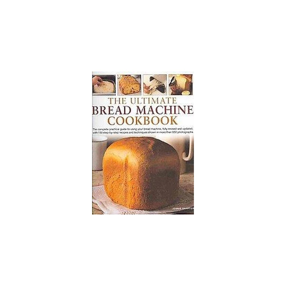 Ultimate Bread Machine Cookbook (Revised / Updated) (Hardcover) (jennie Shapter)