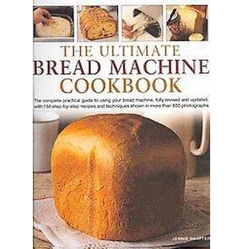 Ultimate Bread Machine Cookbook (Revised / Updated) (Hardcover) (jennie Shapter) - image 1 of 1