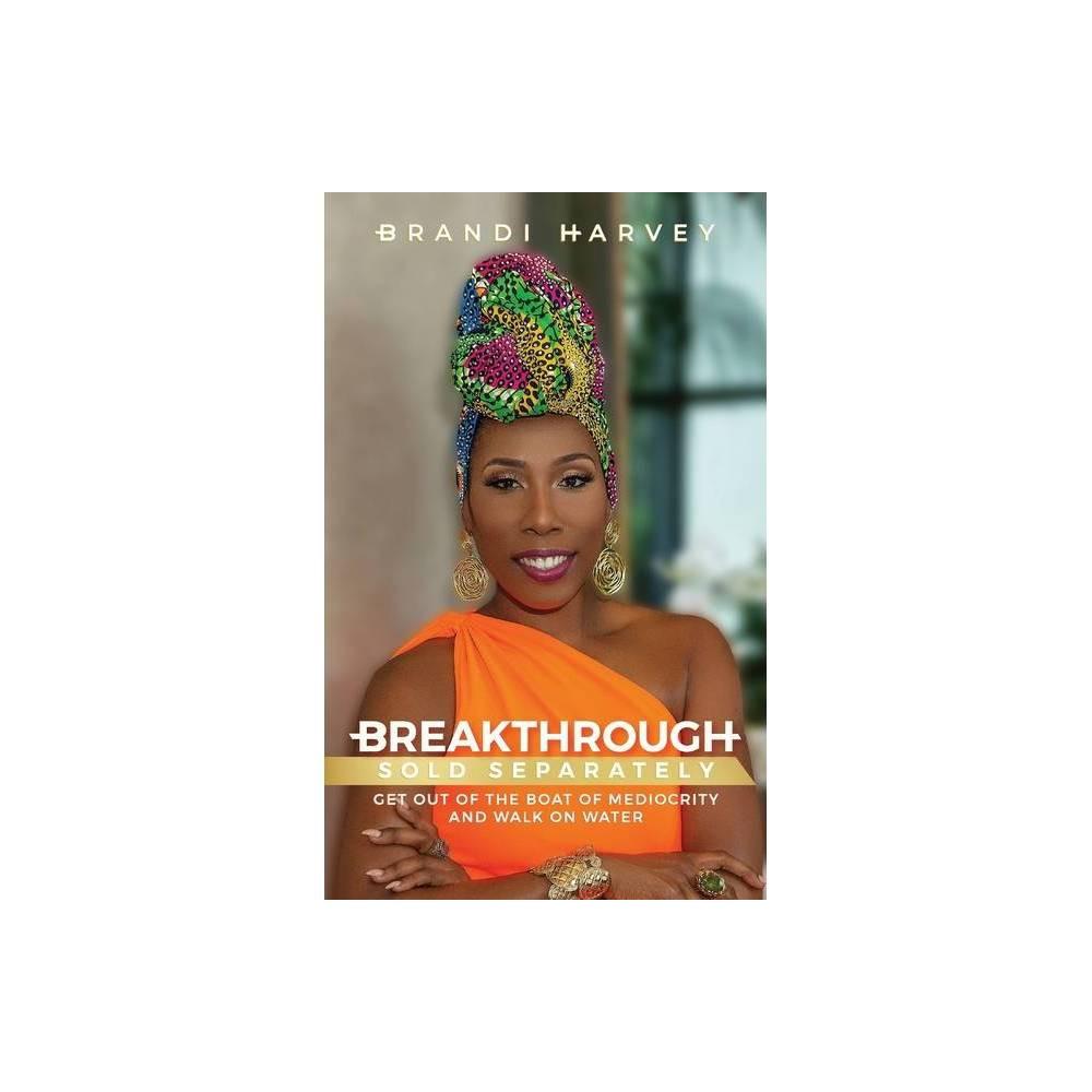 Breakthrough Sold Separately By Brandi Harvey Paperback