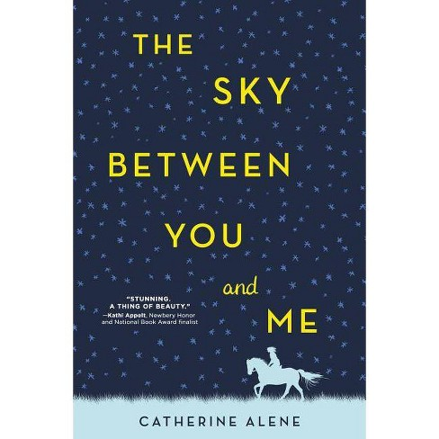 The Sky Between You and Me - by  Catherine Alene (Paperback) - image 1 of 1