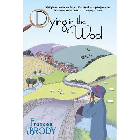 Dying in the Wool - (Kate Shackleton Mystery) by  Frances Brody (Paperback) - image 1 of 1