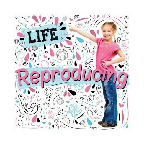 Reproducing - (Life) by Holly Duhig (Hardcover)