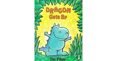 Dragon Gets by : Dragon's Second Tale (Reprint) (Paperback) (Dav Pilkey) - image 1 of 1