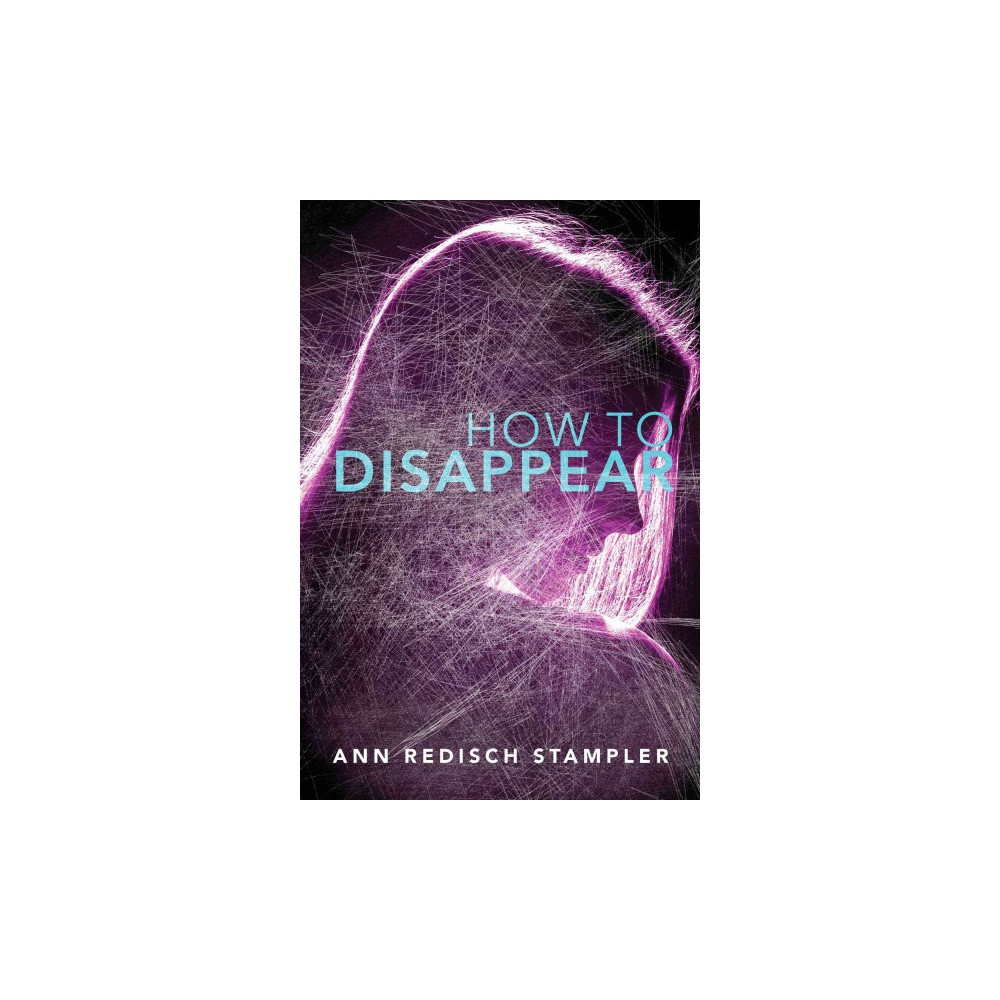 How to Disappear (Reprint) (Paperback) (Ann Redisch Stampler)