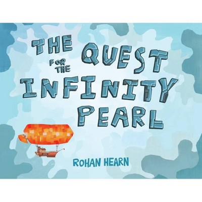 The Quest for the Infinity Pearl - by  Rohan Hearn (Paperback)