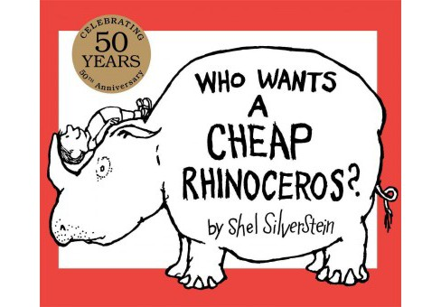 Who Wants a Cheap Rhinoceros? -  by Shel Silverstein (School And Library) - image 1 of 1