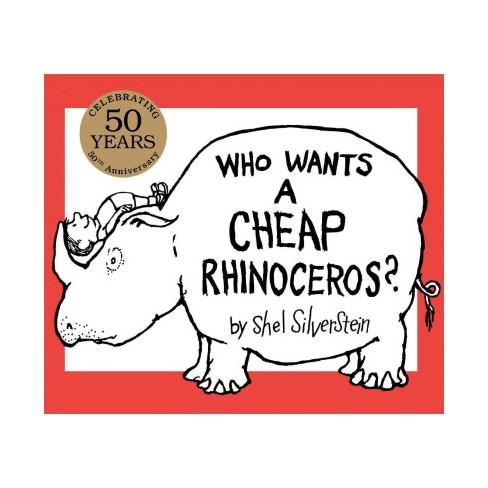 Who Wants A Cheap Rhinoceros By Shel Silverstein School And