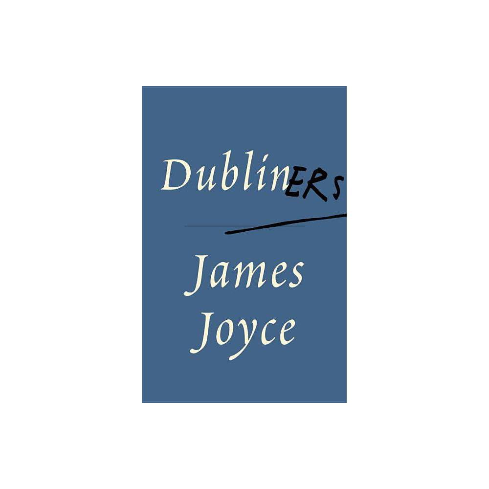 Dubliners - (Vintage Classics) by James Joyce (Paperback) was $9.99 now $5.99 (40.0% off)