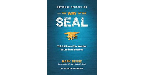 Way of the SEAL : Think Like an Elite Warrior to Lead and Succeed (Reprint) (Paperback) (Mark Divine) - image 1 of 1