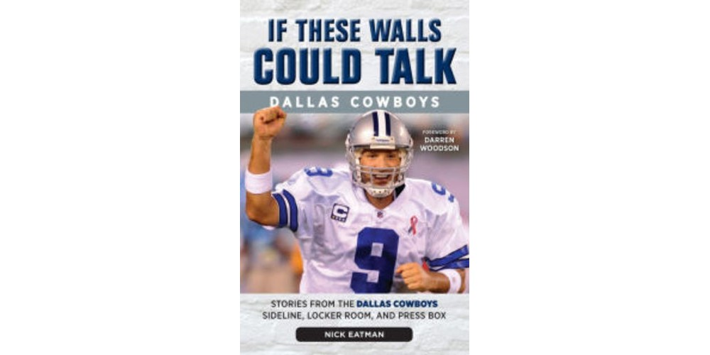 Baker If These Walls Could Talk: Dallas Cowboys: Stories ...