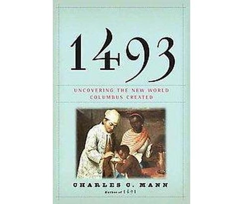 1493 (Hardcover) by Charles C. Mann - image 1 of 1