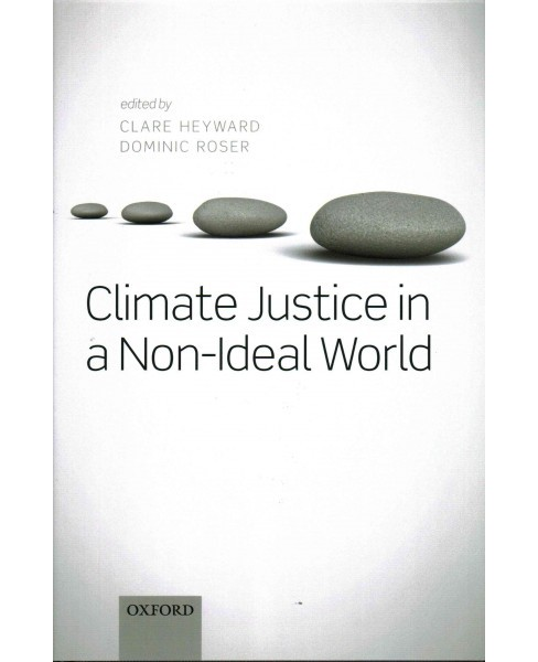 Climate Justice in a Non-Ideal World (Hardcover) - image 1 of 1
