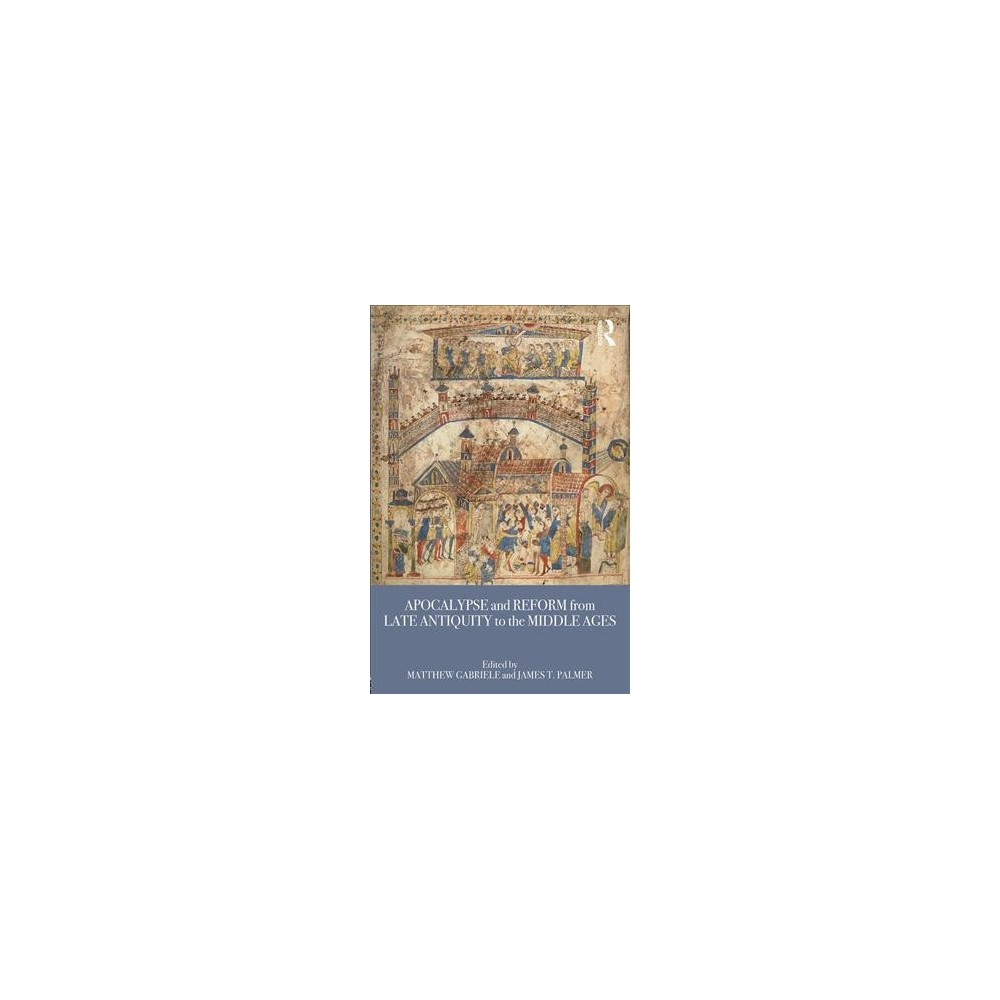 Apocalypse and Reform from Late Antiquity to the Middle Ages - (Paperback)