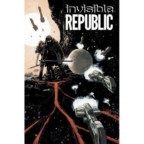 Invisible Republic, Volume 1 - (Invisible Republic Tp) by  Gabriel Hardman & Corinna Sara Bechko - image 1 of 1