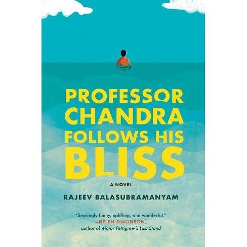 Professor Chandra Follows His Bliss - by  Rajeev Balasubramanyam (Hardcover) - image 1 of 1