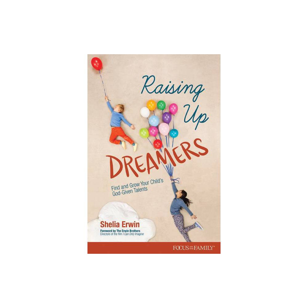 Raising Up Dreamers By Shelia Erwin Paperback
