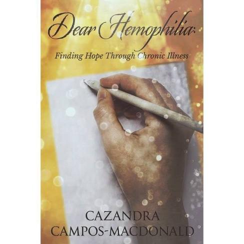 Dear Hemophilia - by  Cazandra Campos-MacDonald (Paperback) - image 1 of 1