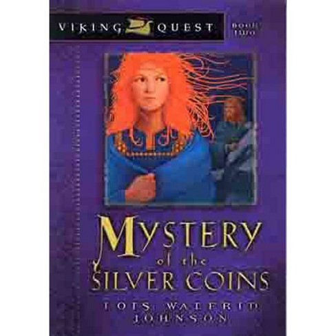 Mystery of the Silver Coins - (Viking Quest (Paperback)) by  Lois Walfrid Johnson (Paperback) - image 1 of 1